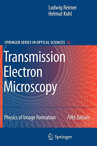 Transmission Electron Microscopy: Physics of Image Formation (Springer Series in Optical Sciences, 36)