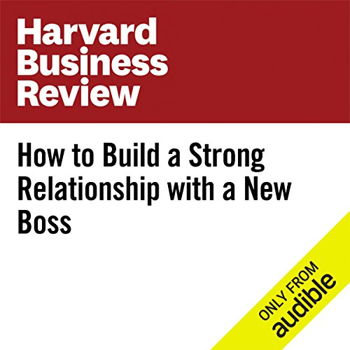 How to Build a Strong Relationship with a New Boss audiobook cover art