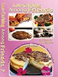 Low-Carbing Among Friends (Volume-7): Low-Carb, Keto, Sugar-free & Gluten-free Recipes