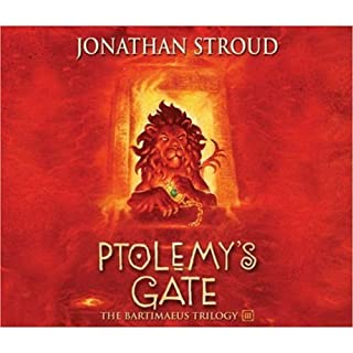 Ptolemy's Gate     The Bartimaeus Trilogy, Book 3 (Unabridged)              By:                                                                                                                                 Jonathan Stroud                               Narrated by:                                                                                                                                 Steven Pacey                      Length: 9 hrs and 58 mins     255 ratings     Overall 4.7