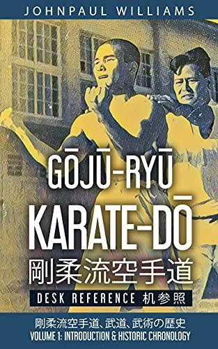 Gōjū-Ryū Karate-Dō Desk Reference...
