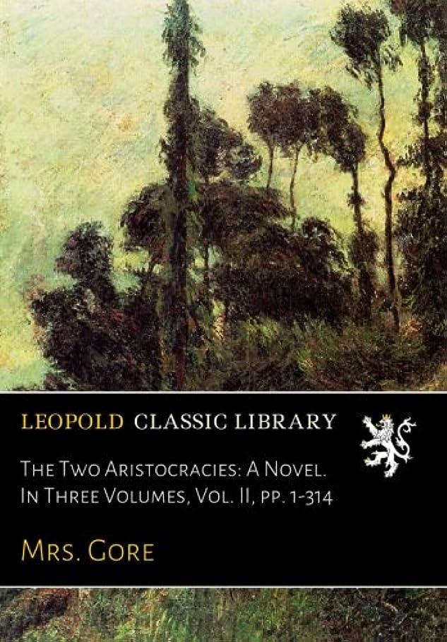 ブリーク女王逆にThe Two Aristocracies: A Novel. In Three Volumes, Vol. II, pp. 1-314