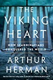 Image of The Viking Heart: How Scandinavians Conquered the World