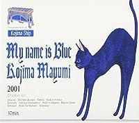 My Name Is Blue by Mayumi Kojima (2001-09-05)
