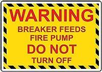 注意サイン-警告ブレーカーフィード消防ポンプはオフにしないでください。 通行の危険性屋外防水および防錆金属錫サイン