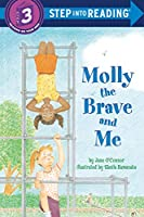 Molly the Brave and Me (Step Into Reading : a Step 3 Book)