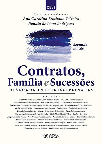 CONTRATOS, FAMÍLIA E SUCESSÕES - DIÁLOGOS INTERDISCIPLINARES - 2ª ED - 2021