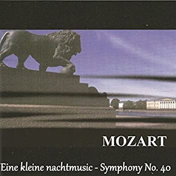Mozart - Eine kleine nachtmusic - Symphony No. 40