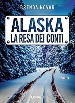 Alaska. La resa dei conti (Evelyn Talbot Vol. 3) di [Brenda Novak, Cristina Verrienti]