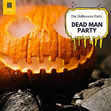 Dead Man Party - The Halloween Party