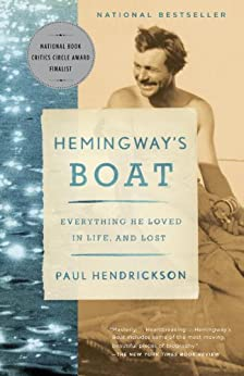 Hemingway's Boat: Everything He Loved in Life, and Lost, 1934-1961 by [Paul Hendrickson]