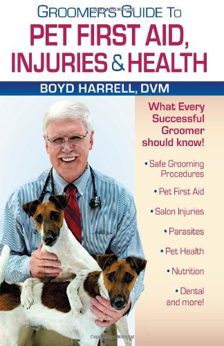 Groomer's Guide To Pet First Aid Injuries & Health