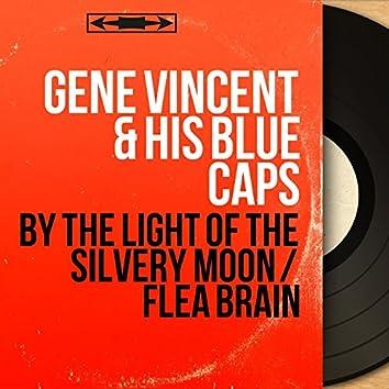 By the Light of the Silvery Moon / Flea Brain (Mono Version)