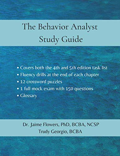 Behavior Analysts Study Guide: Covering the 4th and 5th edition task list. (Behavior Analyst Study G
