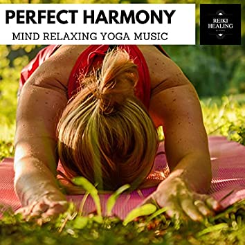 Perfect Harmony - Mind Relaxing Yoga Music