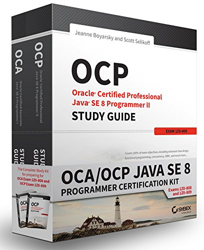 OCA / OCP Java SE 8 Programmer Certification Kit: Exam 1Z0-808 and Exam 1Z0-809