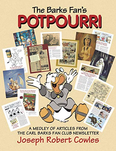 Compare Textbook Prices for The Barks Fan's Potpourri: A Medley of Articles from The Carl Barks Fan Club Newsletter  ISBN 9781511450980 by Cowles, Joseph Robert,Cowles, Barbora Holan,Bergen, Edward,Barks, Carl,Bray, Glenn