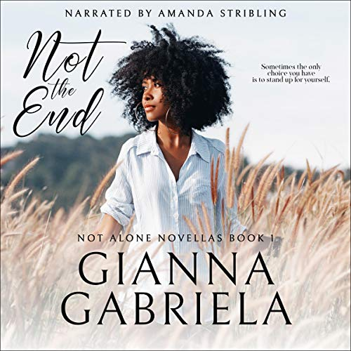 Not the End Audiobook By Gianna Gabriela cover art