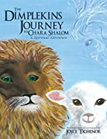 The Dimplekins Journey to Chara Shalom: A Spiritual Adventure