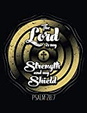 Christian Prayer And Gratitude Journal: The Lord Is My Strength And My Shield - Paslm 28:7 v2 Christian Notebook Diary with Praying For - Answers ... sections with Large 8.5x11 size pages