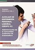 Auxiliar de Enfermería. Personal Laboral (Grupo IV) de la Administración de la Comunidad Autónoma de Extremadura. Temario específico Vol. I.