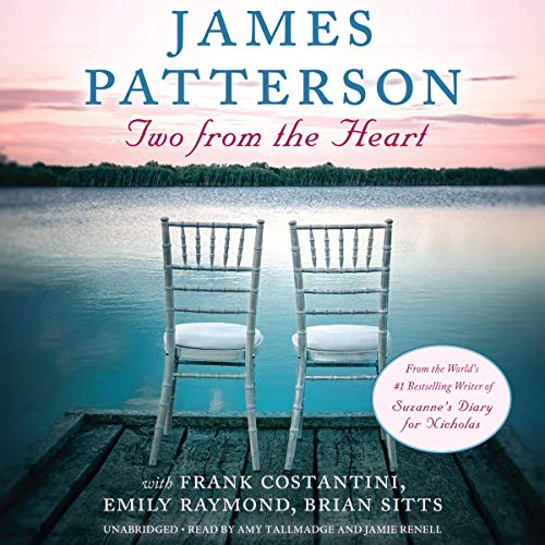 Two from the Heart Audiobook By James Patterson, Frank Costantini, Emily Raymond, Brian Sitts cover art