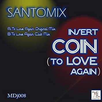 Insert Coin To Love Again