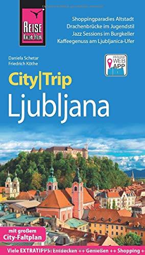 Reise Know-How CityTrip Ljubljana: Reiseführer mit Stadtplan und kostenloser Web-App