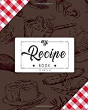 My Recipe Book To Write In: Classic Black Red Checkered Design Recipe Book Planner Journal Notebook Organizer Gift | Favorite Family Serving ... Mom Kitchen Notes Ideas | 120 White Pages