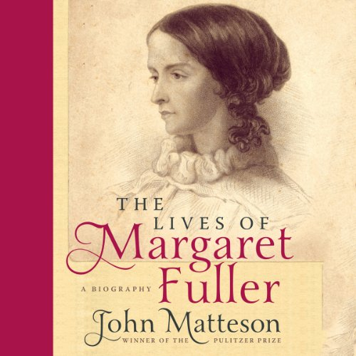 The Lives of Margaret Fuller audiobook cover art