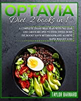 Optavia Diet: 2 Books in 1: A Complete 29-Day Meal Plan with 501 Lean and Green Recipes to Effectively Burn Fat, Boost Your Metabolism, and Achieve Rapid Weight Loss