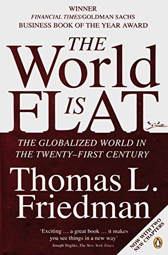 The World is flat: The Globalized World in the Twnty-First Century