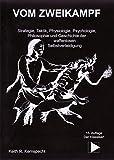 Vom Zweikampf. Strategie, Taktik, Physiologie, Psychologie, Philosophie und Geschichte der waffenlosen Selbstverteidigung - Keith Ronald Kernspecht