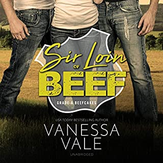 Sir Loin of Beef: A Double Serving of Cowboys     The Grade-A Beefcakes Series, Book 1              By:                                                                                                                                 Vanessa Vale                               Narrated by:                                                                                                                                 Kylie Stewart                      Length: 3 hrs and 30 mins     23 ratings     Overall 4.2