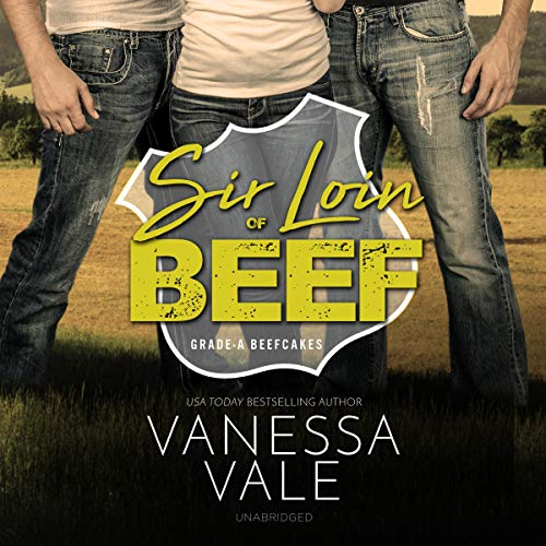 Sir Loin of Beef: A Double Serving of Cowboys: The Grade-A Beefcakes Series, Book 1