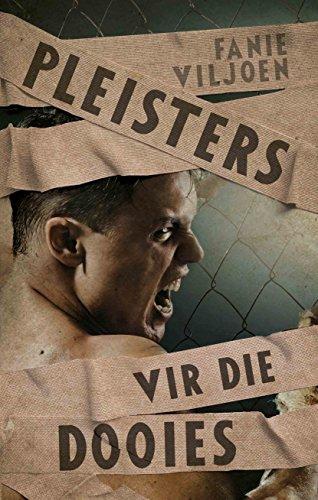 Pleisters vir die dooies (Afrikaans Edition)