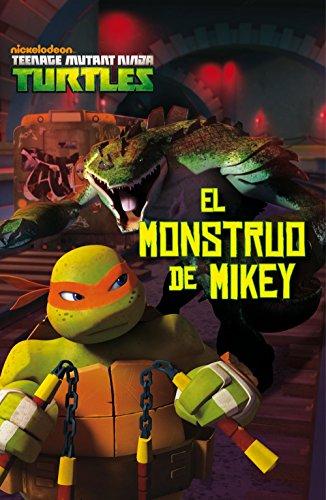 Las Tortugas Ninja. El monstruo de Mikey