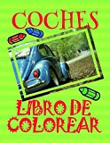Libro de Colorear Coches ✎: Libro de Colorear Carros Colorear Niños 3-6 Años! ✌ (Libro de...