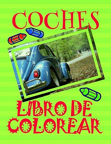 Libro de Colorear Coches ✎: Libro de Colorear Carros Colorear Niños 3-6 Años! ✌ (Libro de Colorear Coches - A SERIES OF COLORING BOOKS)