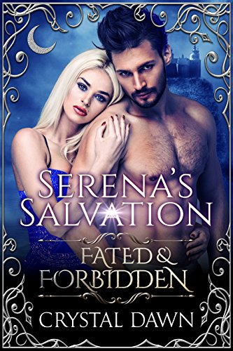 Book: Serena's Salvation (Fated & Forbidden Book 7) by Crystal Dawn