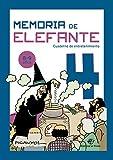 Memoria de elefante 4: cuaderno de...
