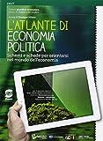 Il nuovo Le basi dell'economia politica. Con Atlante di economia politica. Per le Scuole s...