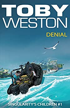 Denial (Singularity's Children, Book 1) by [Toby Weston]