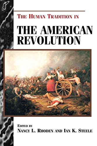 biographies of the american revolutions The Human Tradition in the American Revolution (The Human Tradition in America)