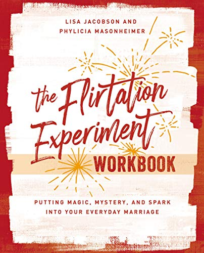 The Flirtation Experiment Workbook: 30 Acts to Adding Magic, Mystery, and Spark to Your Everyday Marriage (English Edition)