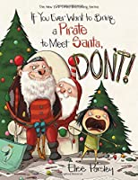 If You Ever Want to Bring a Pirate to Meet Santa, Don't! (Magnolia Says DON'T! (4))