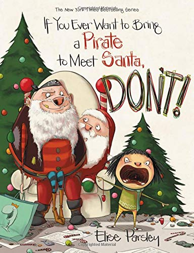 If You Ever Want to Bring a Pirate to Meet Santa, Don't!...