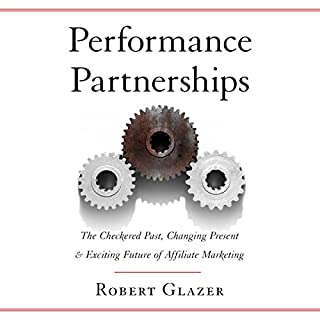 Performance Partnerships: The Checkered Past, Changing Present & Exciting Future of Affiliate Marketing cover art