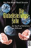 Die Globalisierungsfalle: Der Angriff auf Demokratie und Wohlstand - Hans-Peter Martin