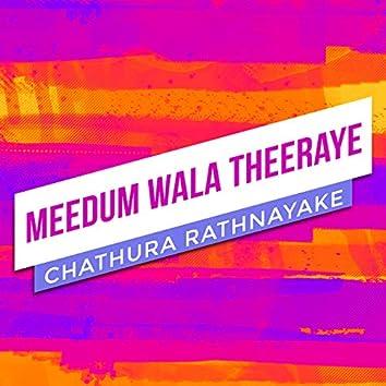 Meedum Wala Theeraye